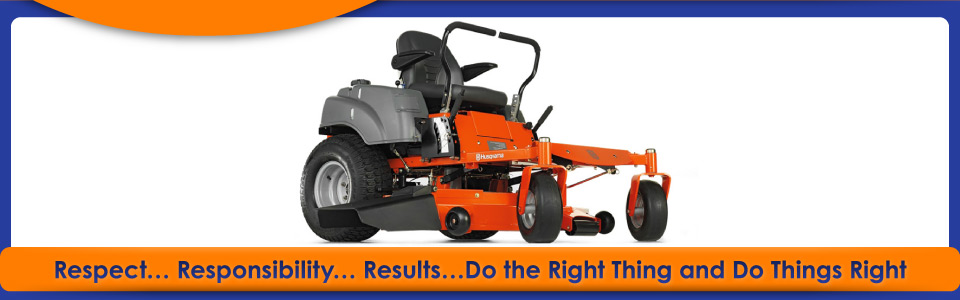 Respect… Responsibility… Results…Do the Right Thing and Do Things Right | Husqvarna Zero Turn Mower